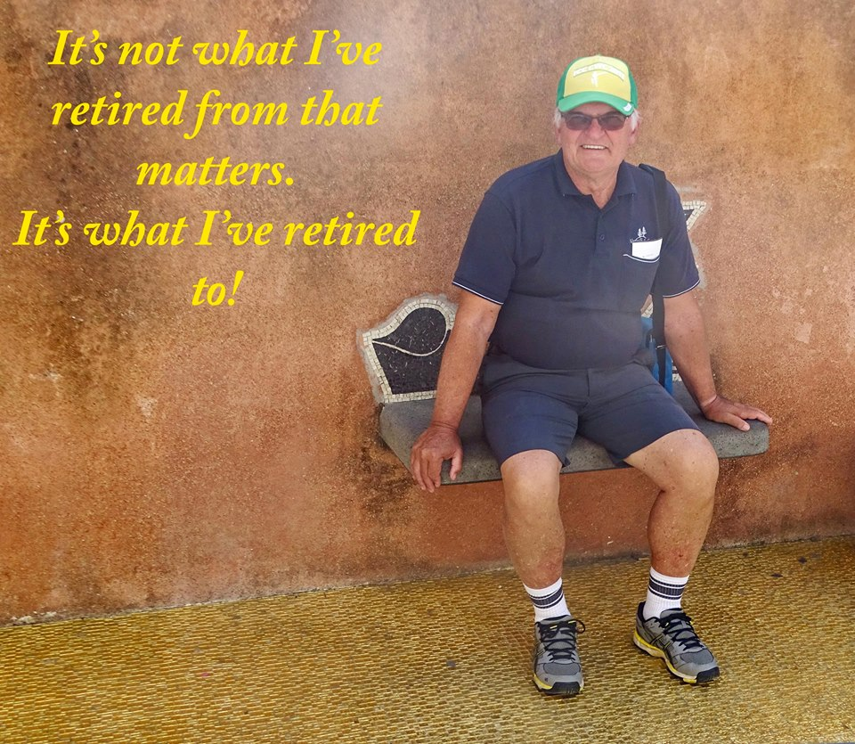 What have you retired to?